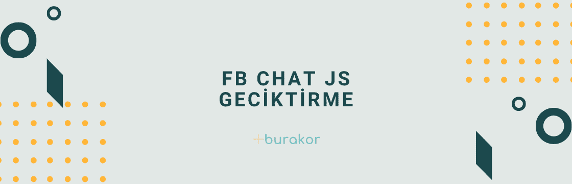 Facebook Chat Eklentisini Javascript ile geciktirmek